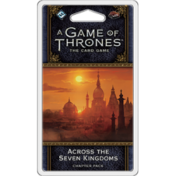 A Game of Thrones: The Card Game Second Edition - Across the Seven Kingdoms Chapter Pack