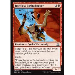 Reckless Bushwhacker