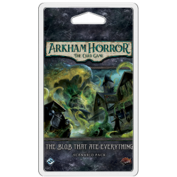 Arkham Horror - Scenario Pack - The Blob That Ate Everything